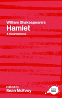 "William Shakespeare's ""Hamlet"" A Routledge Study Guide and Sourcebook"