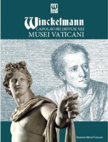 Winckelmann : Masterpieces Throughout the Vatican Museums