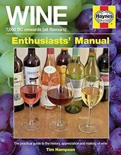 Wine Manual : 7,000 BC onwards (all flavours)