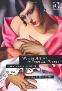 Women Artists in Interwar France: Framing Femininities