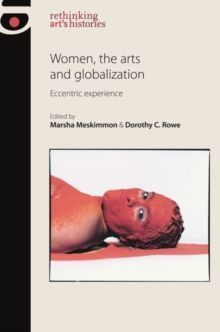Women, the Arts and Globalization : Eccentric Experience