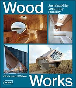 Wood Works : Sustainability, Versatility, Stability
