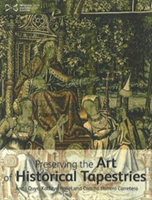 """Wroughte in Gold and Silk"" Preserving the Art of Historic Tapestries"