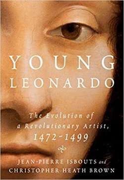 Young Leonardo: The Evolution of a Revolutionary