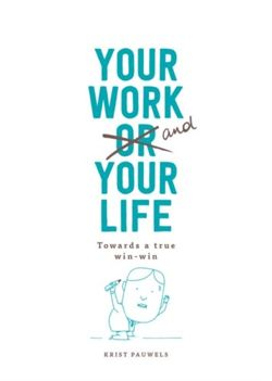 Your Work and Your Life: Towards a True Win-Win