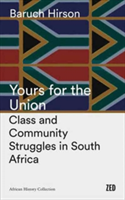 Yours for the Union Class and Community Struggles in South Africa