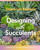 Designing with Succulents Create a Lush Garden of Waterwise Plants
