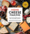 Home Cheese Making, 4th Edition From Fresh and Soft to Firm, Blue, Goat's Milk, and More - Recipes for 100 Favorite Cheeses