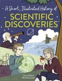 A Short, Illustrated History of... Scientific Discoveries