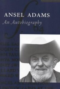 Ansel Adams: An Autobiography