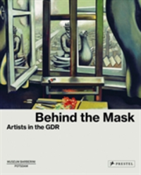 Behind the Mask Artists in the GDR