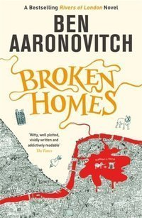 Broken Homes : The Fourth Rivers of London novel