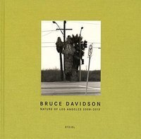 Bruce Davidson: Nature of Los Angeles 2008-2013
