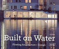 Built on Water Floating Architecture + Design