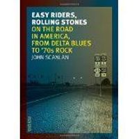 Easy Riders, Rolling Stones On the Road in America, from Delta Blues to 70s Rock