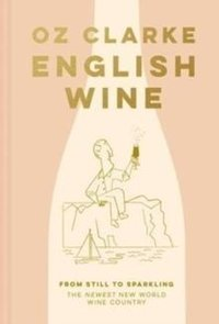 English Wine : From still to sparkling