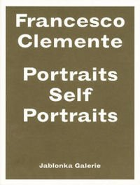 Francesco Clemente – Portraits/Self Portraits