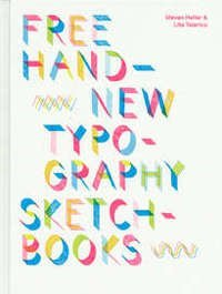 Free Hand – New Typography Sketchbooks