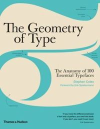 Geometry of Type The Anatomy of 100 Essential Typefaces
