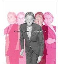 Hello, My Name is Paul Smith Fashion and Other Stories