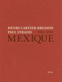 Henri Cartier-Bresson Paul Strand Mexique 1932-1934