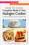 How to Cook Complete Meals in Your Halogen Cooker, Know How Step-by-Step