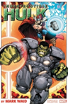 Indestructible Hulk By Mark Waid: The Complete Collection