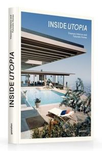 Inside Utopia Visionary Interiors and Futuristic Homes