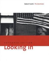 Looking In: Robert Frank, The Americans (Expanded Edition)