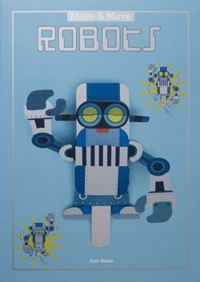 Make and Move: Robots