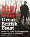 Marco Pierre White's Great British Feast Over 100 Delicious Recipes From A Great British Chef