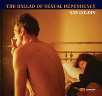 Nan Goldin: The Ballad of Sexual Dependency (twarda oprawa)