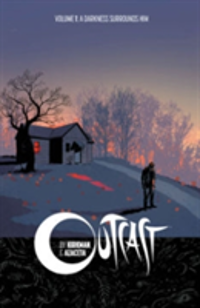 Outcast by Kirkman & Azaceta Volume 1 A Darkness Surrounds Him
