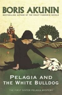 Pelagia and the White Bulldog The First Sister Pelagia Mystery