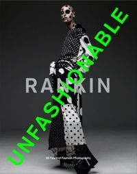 Rankin Unfashionable: 30 Years of Fashion Photography