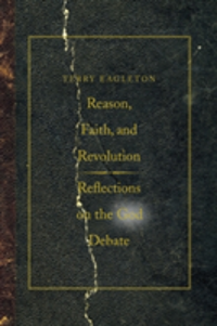 Reason, Faith, and Revolution Reflections on the God Debate