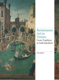Renaissance Art in Venice: From Tradition to Individualism From Tradition to Individualism