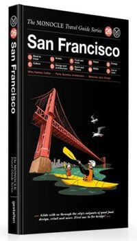 San Francisco: The Monocle Travel Guide Series