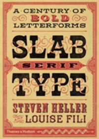 Slab Serif Type A Century of Bold Letterforms