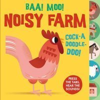 Sounds of the Farm: Baa Moo! Noisy Farm