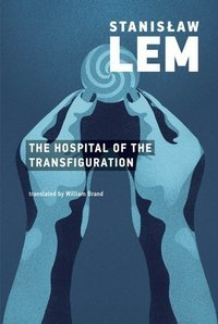 Stanislaw Lem : The Hospital of the Transfiguration