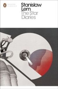 Stanislaw Lem. The Star Diaries (Modern Classics)