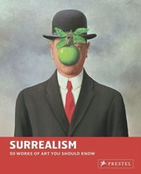 Surrealism 50 Works of Art You Should Know