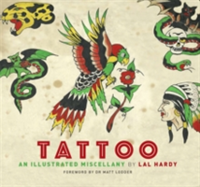 Tattoo An Illustrated Miscellany