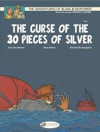 The Adventures of Blake and Mortimer:  The Curse of the 30 Pieces of Silver, Part 1