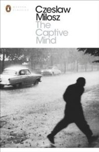 The Captive Mind (Modern Classics)