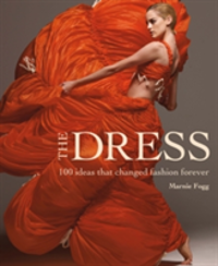 The Dress 100 Ideas That Changed Fashion Forever