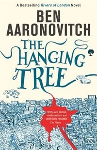 The Hanging Tree : The Sixth Rivers of London