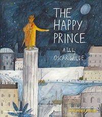 The Happy Prince: A Tale by Oscar Wilde