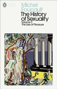 The History of Sexuality: 2 : The Use of Pleasure